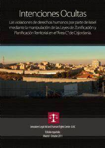"""Intenciones Ocultas. Violaciones en el """"área C"""" de Cisjordania"""
