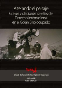 Alterando el paisaje: graves violaciones israelíes del Derecho Internacional en el Golán Sirio Ocupado