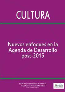 Cultura. Nuevos enfoques en la Agenda de Desarrollo post 2015